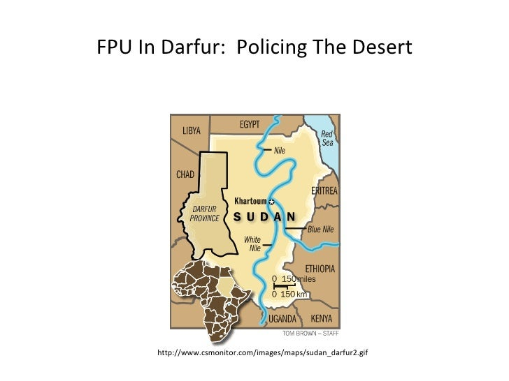 FPU In Darfur:  Policing The Desert http://www.csmonitor.com/images/maps/sudan_darfur2.gif