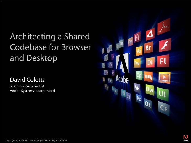 David Coletta Architecting A Shared Codebase For Browser And Desktop Final