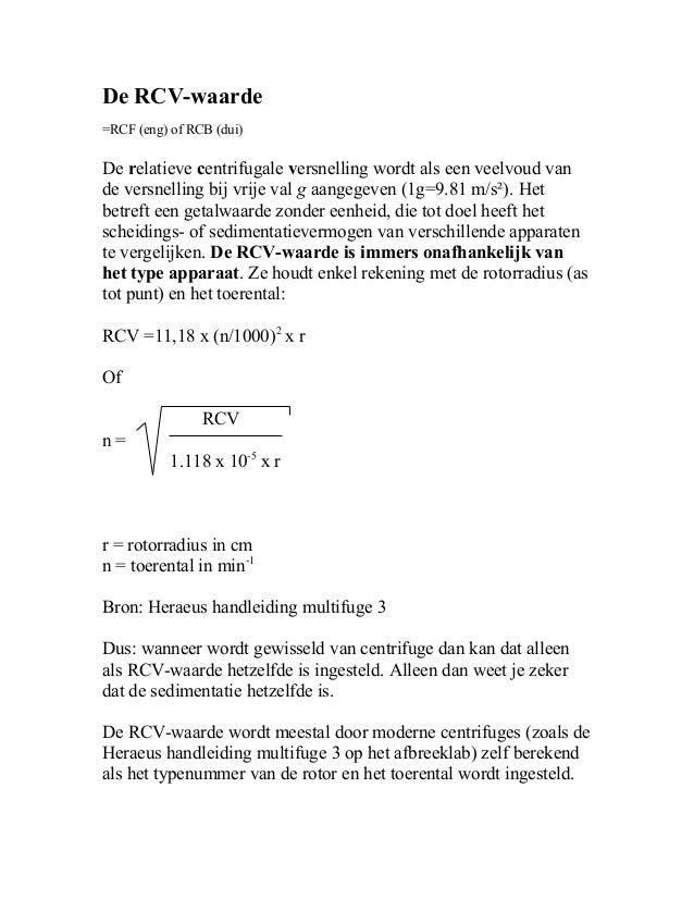De RCV-waarde =RCF (eng) of RCB (dui) De relatieve centrifugale versnelling wordt als een veelvoud van de versnelling bij ...