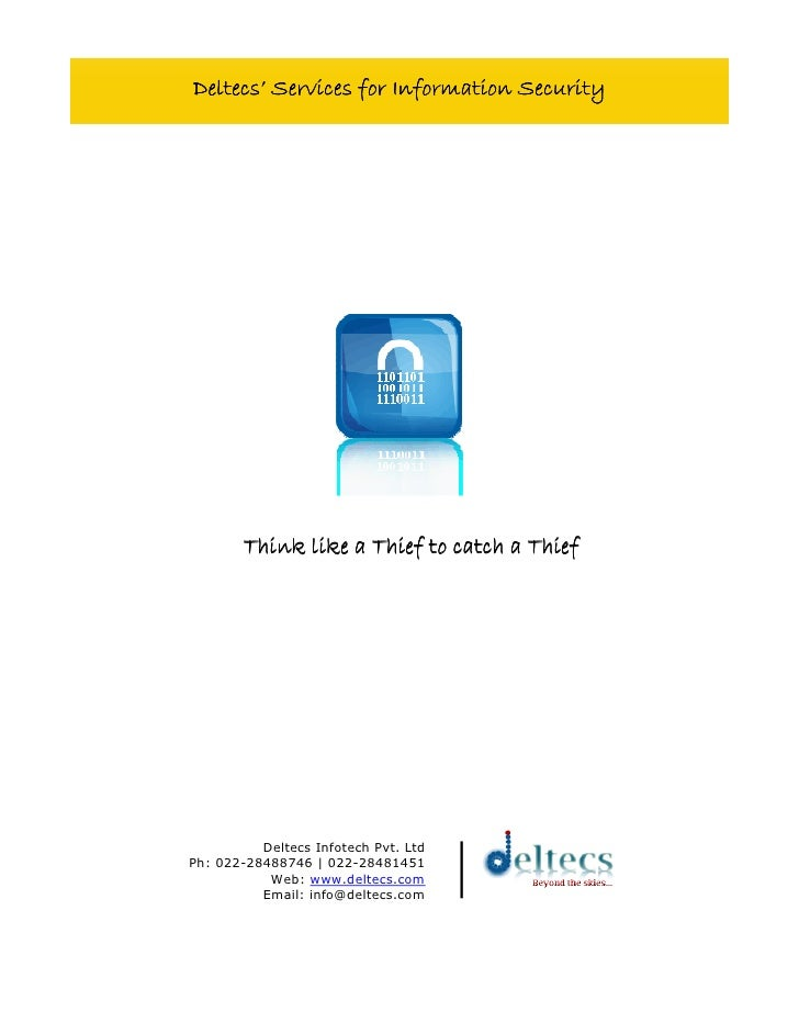 Deltecs' Services for Information Security                   like         Think like a Thief to catch a Thief             ...