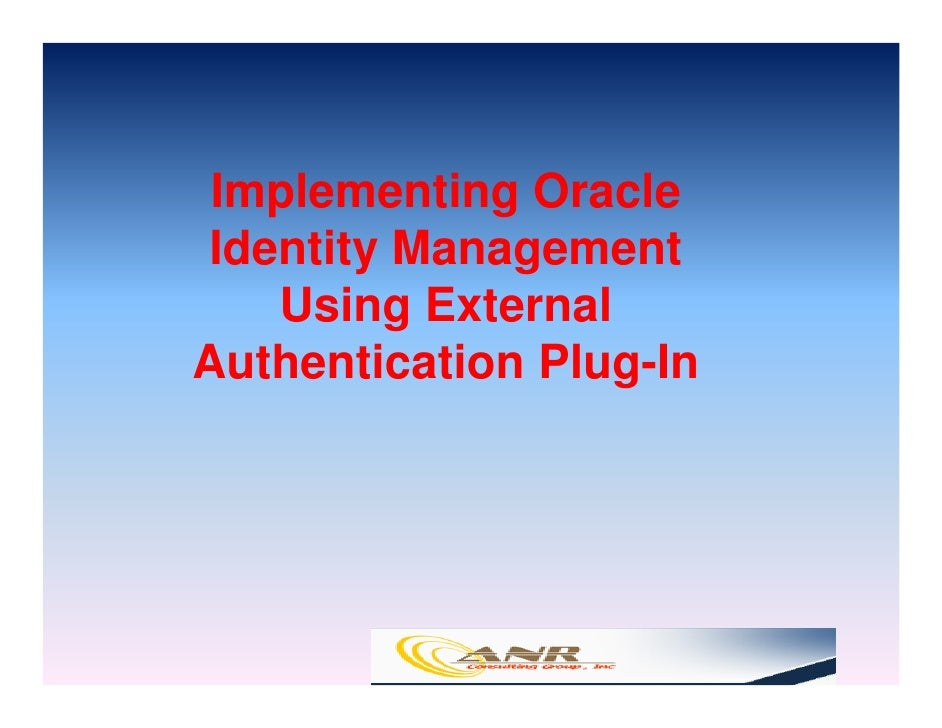 Implementing Oracle  Identity Management     Using External Authentication Plug-In