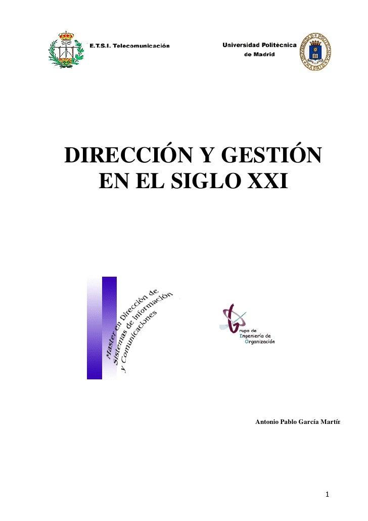 DIRECCIÓN Y GESTIÓN    EN EL SIGLO XXI                   Antonio Pablo García Martín                                      ...
