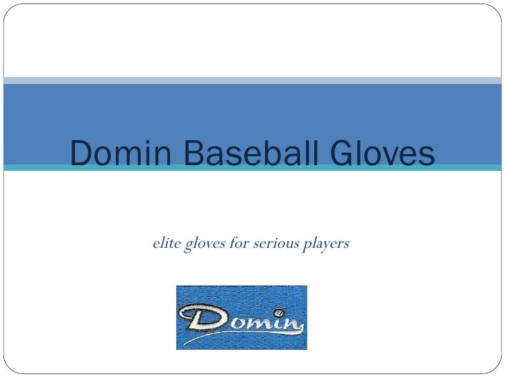 elite gloves for serious players Domin Baseball Gloves