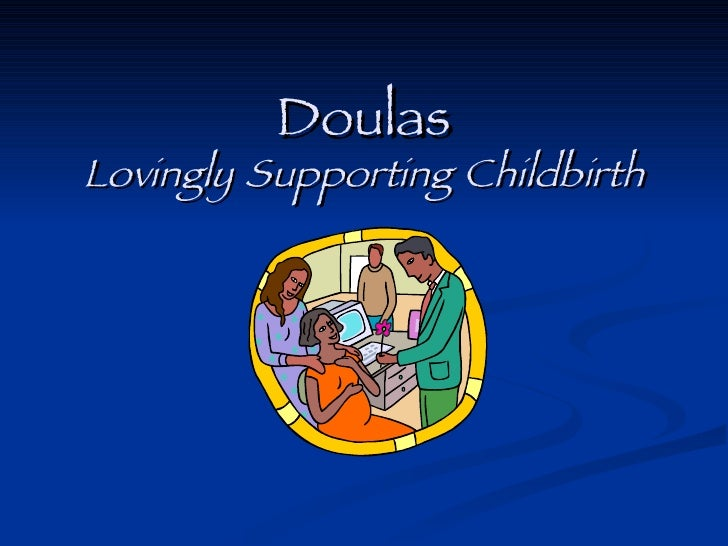 Doulas Lovingly   Supporting   Childbirth