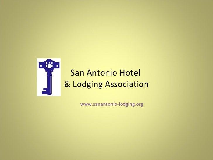 San Antonio Hotel  & Lodging Association www.sanantonio-lodging.org