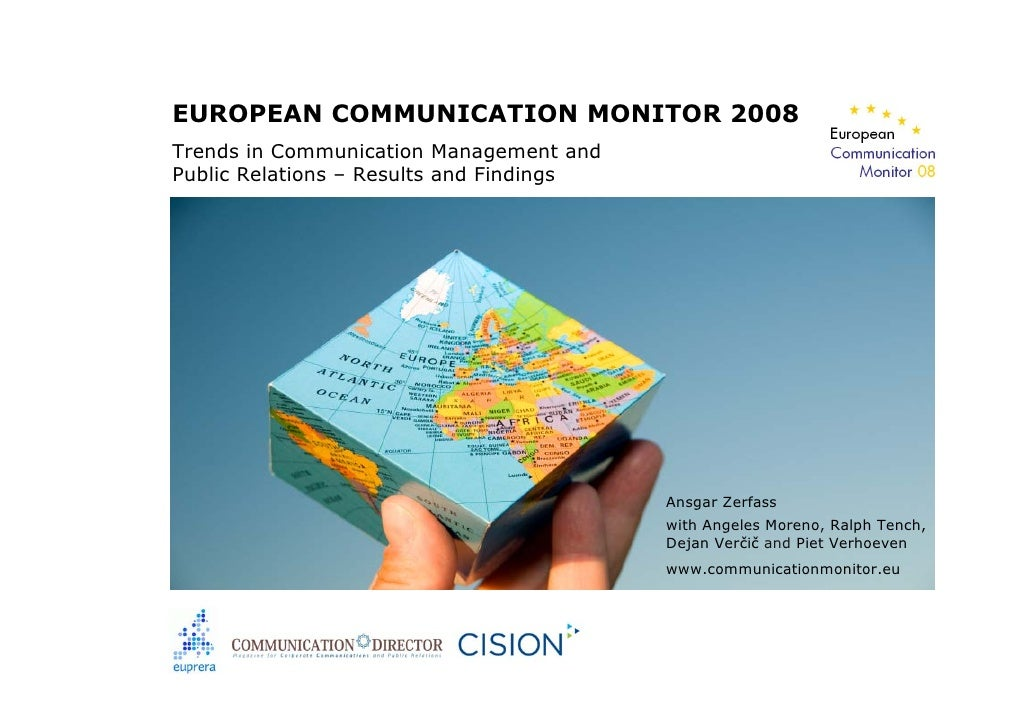 EUROPEAN COMMUNICATION MONITOR 2008 Trends in Communication Management and Public Relations – Results and Findings        ...