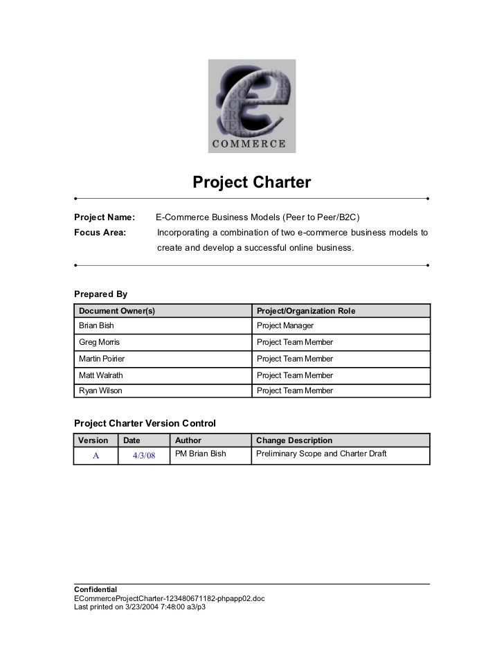Project Charter Project Name:              E-Commerce Business Models (Peer to Peer/B2C) Focus Area:                Incorp...