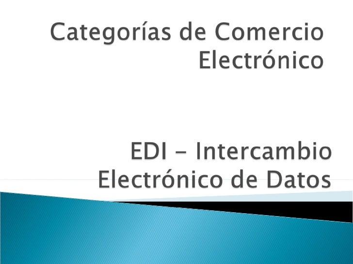 Categorías de comercio electrónico - Edi Intercambio Electrónico de Datos