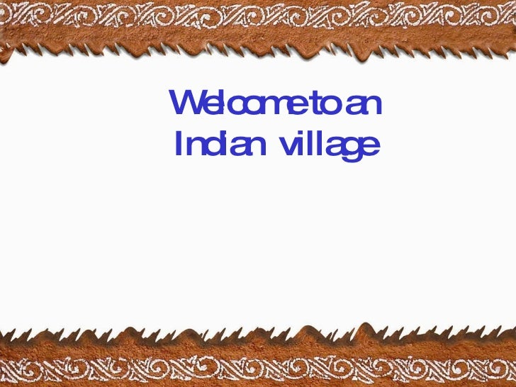 Welcome to an Indian  village