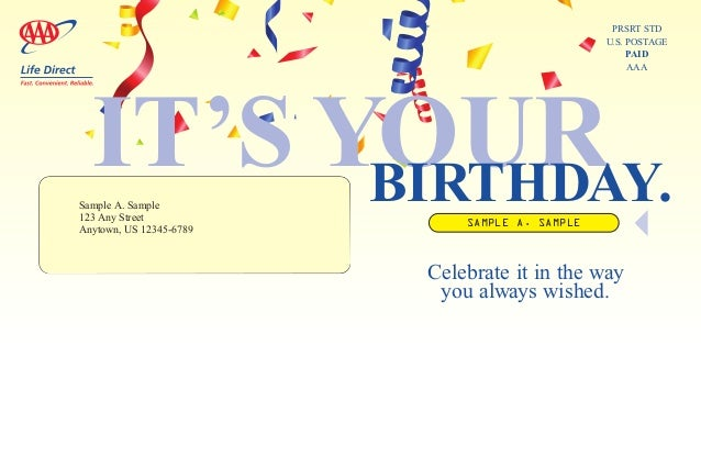 Sample A. Sample 123 Any Street Anytown, US 12345-6789 IT'S YOURBIRTHDAY. Celebrate it in the way you always wished. PRSRT...