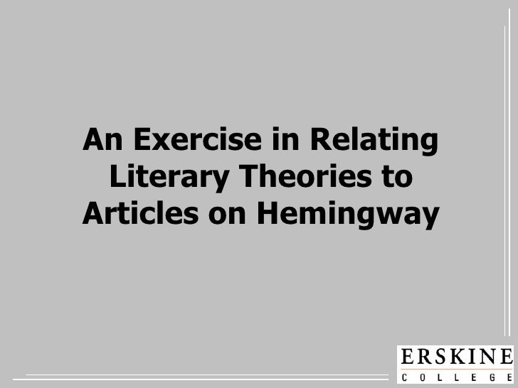 An Exercise in Relating Literary Theories to Articles on Hemingway