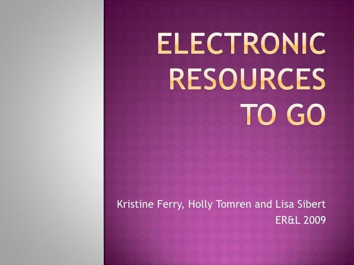 Kristine Ferry, Holly Tomren and Lisa Sibert ER&L 2009