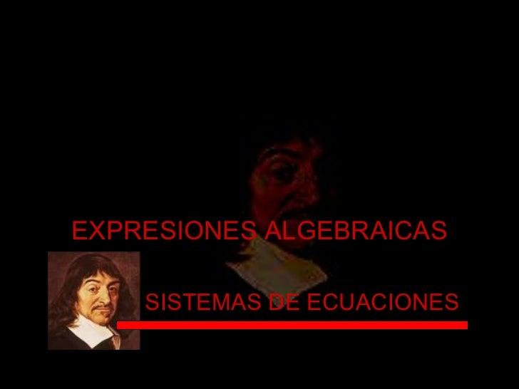 EXPRESIONES ALGEBRAICAS SISTEMAS DE ECUACIONES