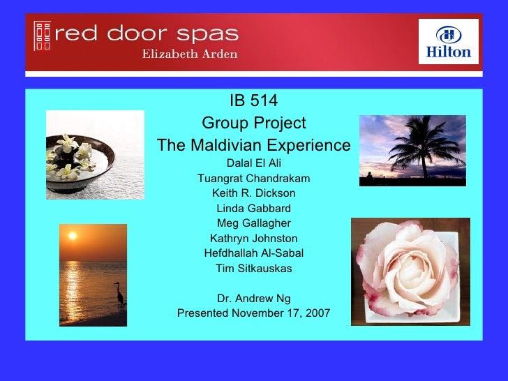 <ul><li>IB 514 </li></ul><ul><li>Group Project </li></ul><ul><li>The Maldivian Experience </li></ul><ul><li>Dalal El Ali <...