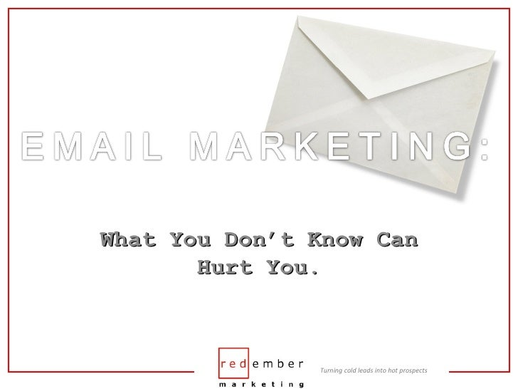 Email Marketing What You Dont Know Can Hurt You