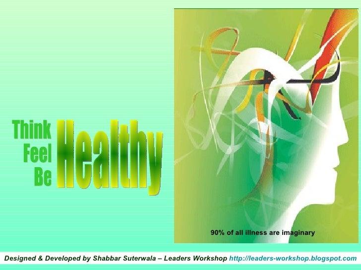 Think Healthy, Feel Healthy, Be Healthy