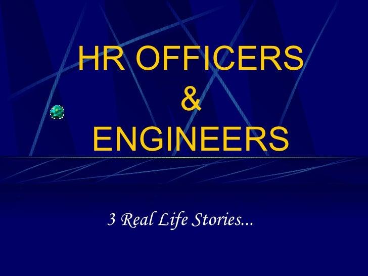 HR OFFICERS & ENGINEERS 3 Real Life Stories...