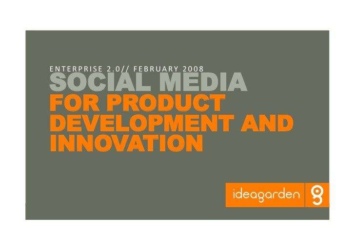SOCIAL MEDIA ENTERPRISE2.0//FEBRUARY2008    FOR PRODUCT DEVELOPMENT AND INNOVATION   //Enterprise2.0//FEBR...