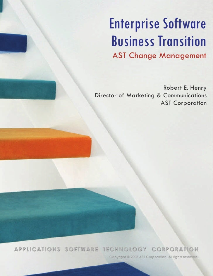 Enterprise Software                        Business Transition                          AST Change Management             ...