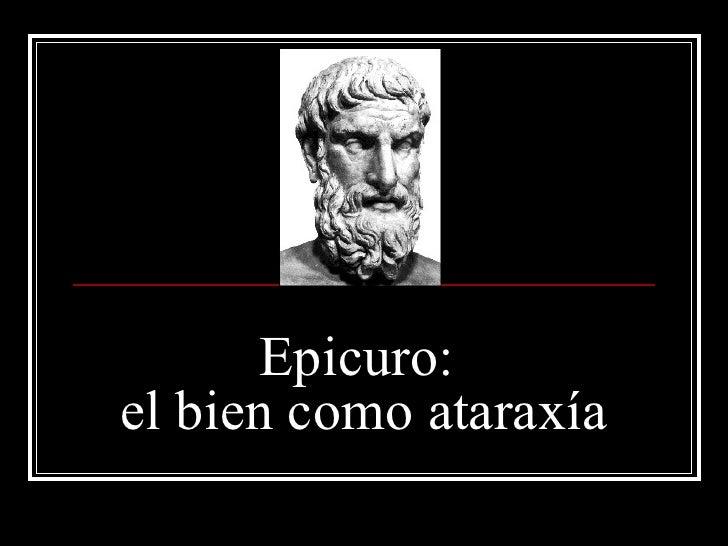 Epicuro:  el bien como ataraxía