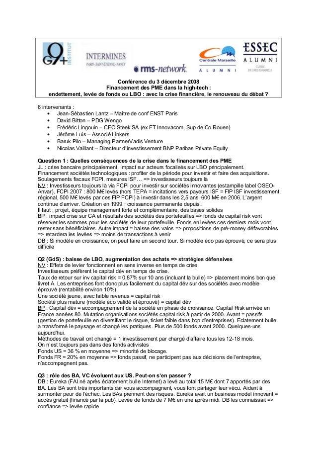 Conférence du 3 décembre 2008 Financement des PME dans la high-tech : endettement, levée de fonds ou LBO : avec la crise f...