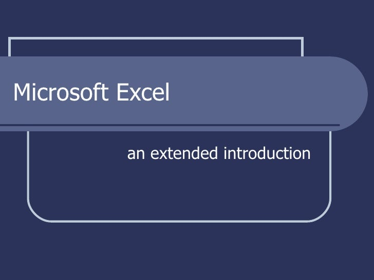 Microsoft Excel an extended introduction