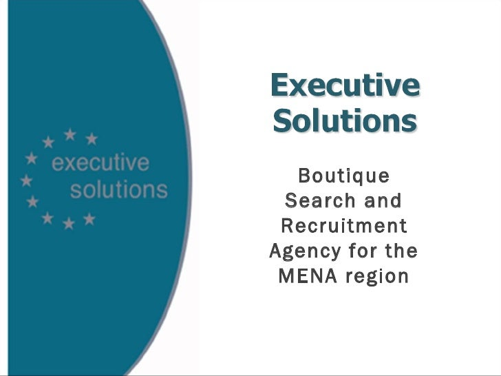 Boutique Search and Recruitment Agency for the MENA region