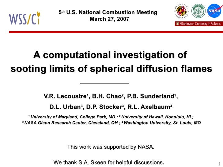A computational investigation of  sooting limits of spherical diffusion flames V.R. Lecoustre 1 , B.H. Chao 2 , P.B. Sunde...