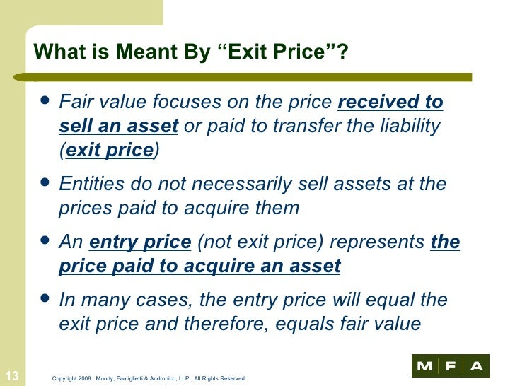 exit price accounting In turn, a shift in supply for the market as a whole will affect the market price entry  and exit to and from the market are the driving forces behind a process that,.