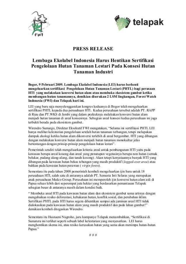 PRESS RELEASE Lembaga Ekolabel Indonesia Harus Hentikan Sertifikasi Pengelolaan Hutan Tanaman Lestari Pada Konsesi Hutan T...