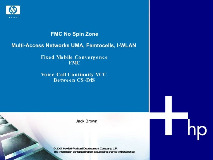 FMC No Spin Zone Multi-Access Networks UMA, Femtocells, I-WLAN  Fixed Mobile Convergence FMC Voice Call Continuity  VCC   ...