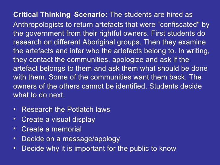 critical thinking scenarios for students Adapted from brown university's harriet w sheridan center for teaching and learning using online tools to teach critical thinking skills online instructors can use technology tools to create activities that help students develop both lower-level and higher-level critical thinking skills.