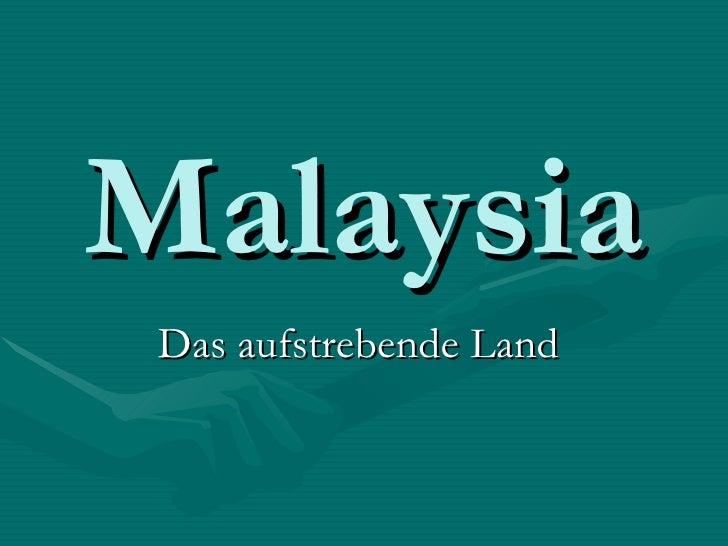 Malaysia Das aufstrebende Land