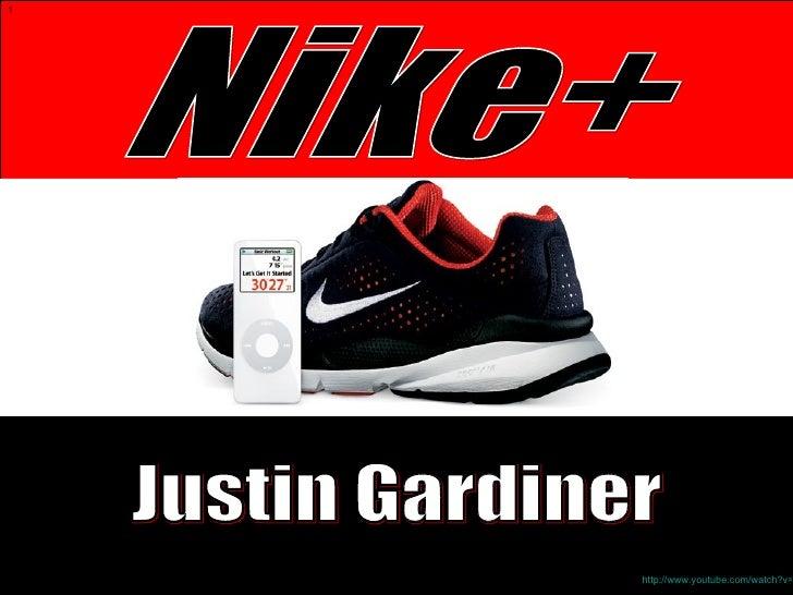 Nike+ Justin Gardiner http://www.youtube.com/watch?v=HEs8NIRRyYc&NR=1 1
