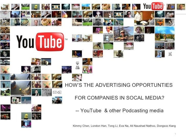 HOW'S THE ADVERTISING OPPORTUNTIES  FOR COMPANIES IN SOCAL MEDIA? -- YouTube  & other Podcasting media Kimmy Chen, London ...