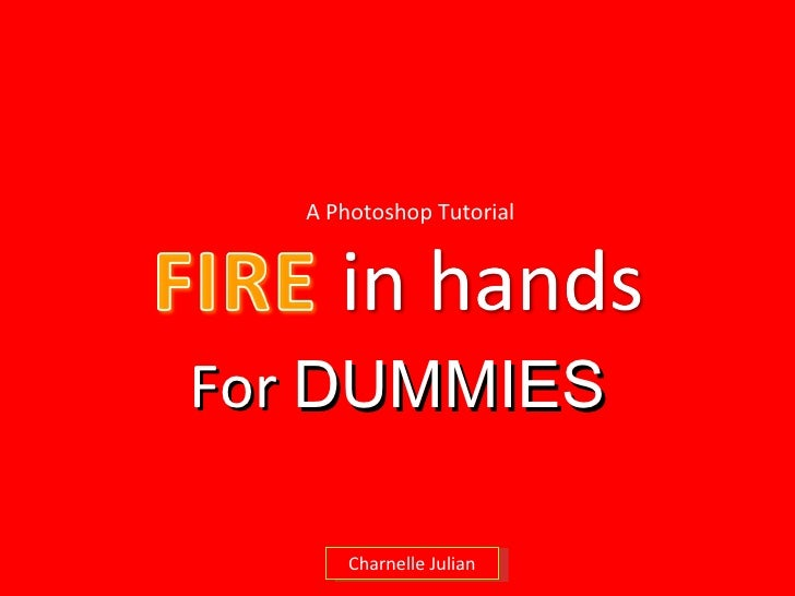 For  DUMMIES A Photoshop Tutorial Charnelle Julian