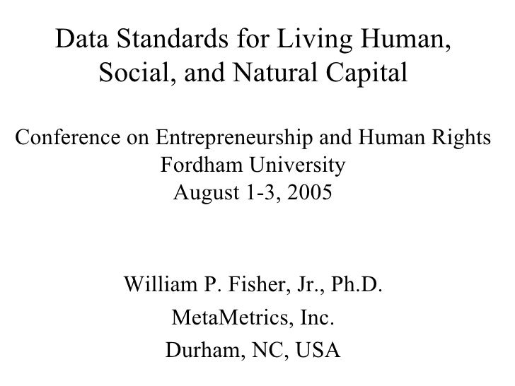 Data Standards for Living Human, Social, and Natural Capital Conference on Entrepreneurship and Human Rights Fordham Unive...