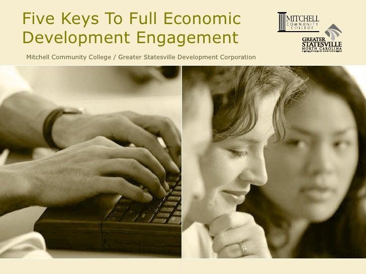 Five Keys To Full Economic Development Engagement Mitchell Community College / Greater Statesville Development Corporation