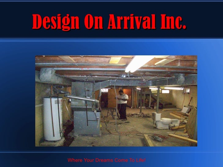 Design On Arrival Inc.          Where Your Dreams Come To Life!