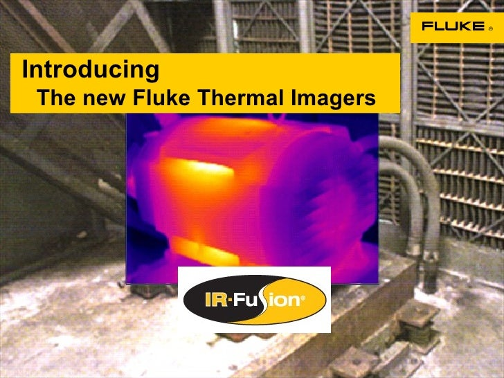 Introducing   The new Fluke Thermal Imagers