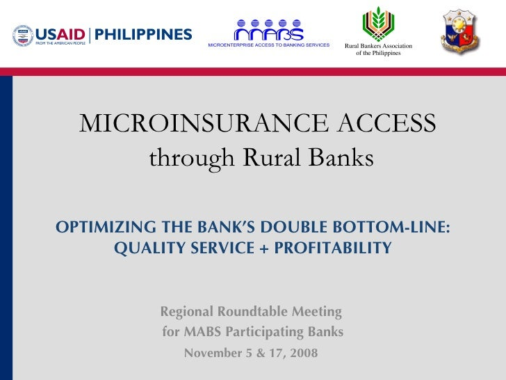 Regional Roundtable Meeting  for MABS Participating Banks November 5 & 17, 2008   MICROINSURANCE ACCESS  through Rural Ban...
