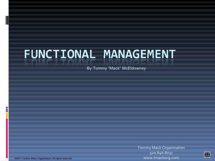 "Functional Management Tommy Mack Organization  www.tommymack.org Tommy ""Mack"" McEldowney ©2009  Tommy Mack Organization. A..."