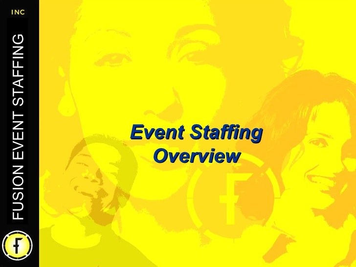 Event Staffing Overview FUSION EVENT STAFFING