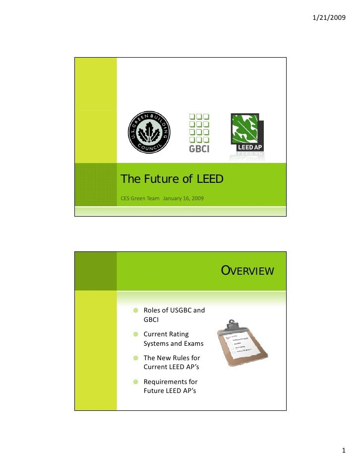 1/21/2009     The Future of LEED                               OVERVIEW      Roles of USGBC and      GBCI     Current Rati...