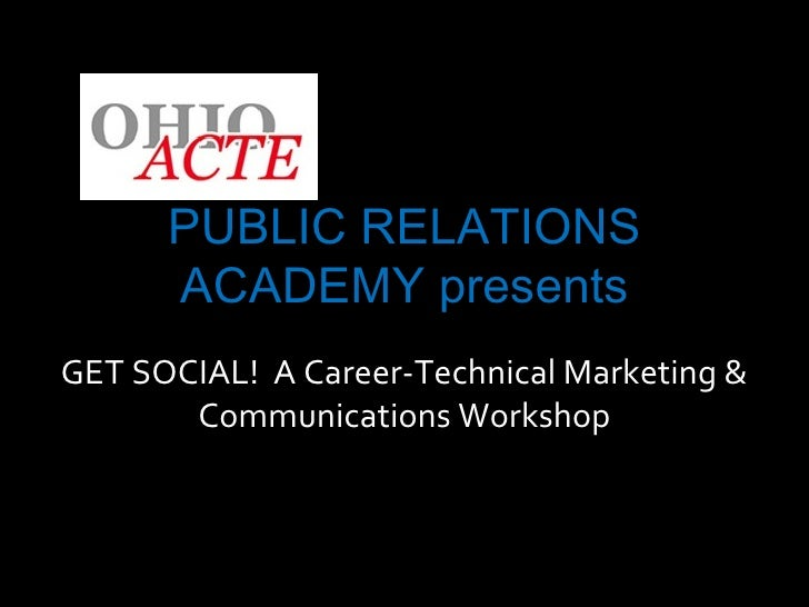 PUBLIC RELATIONS ACADEMY presents GET SOCIAL!  A Career-Technical Marketing & Communications Workshop
