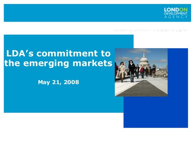 LDA's commitment to the emerging markets May 21, 2008
