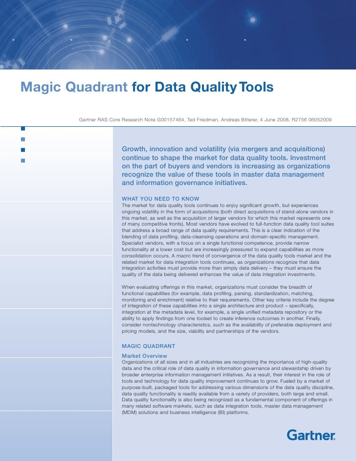 Magic Quadrant for Data Quality Tools          Gartner RAS Core Research Note G00157464, Ted Friedman, Andreas Bitterer, 4...