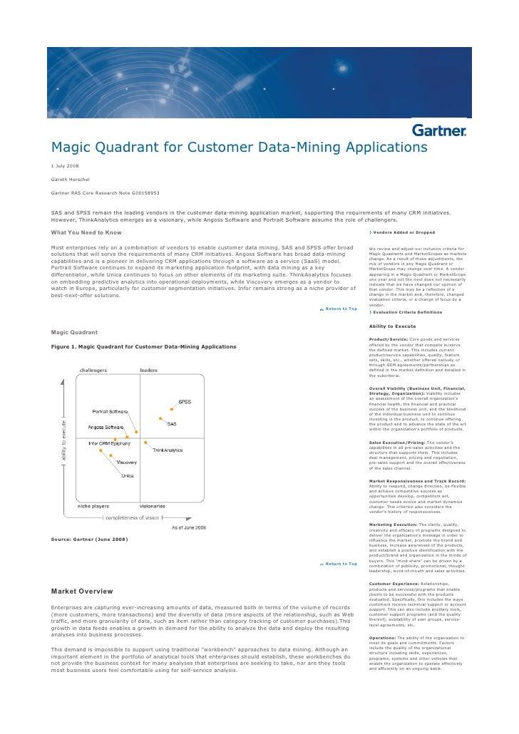 Magic Quadrant for Customer Data-Mining Applications 1 July 2008  Gareth Herschel  Gartner RAS Core Research Note G0015895...