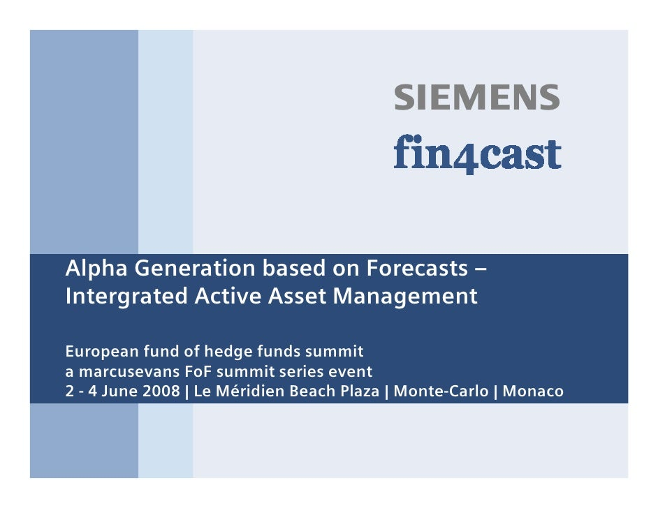 s    Alpha Generation based on Forecasts – Intergrated Active Asset Management  European fund of hedge funds summit a marc...