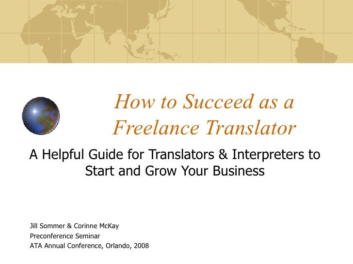 How to Succeed as a Freelance Translator A Helpful Guide for Translators & Interpreters to Start and Grow Your Business Ji...